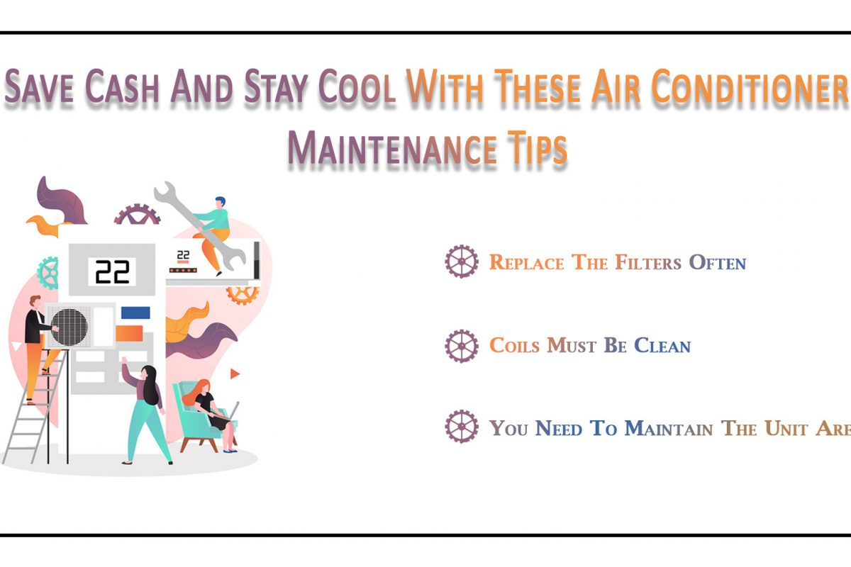 Save Cash And Stay Cool With These Air Conditioner Maintenance